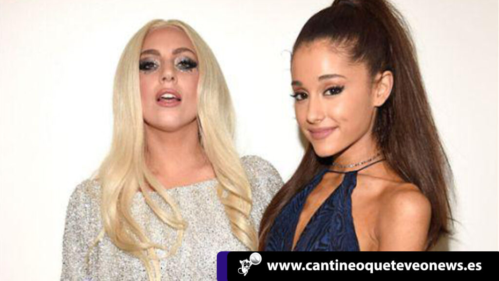 Lady Gaga - Ariana Grande - canciones - Cantineoqueteveo news