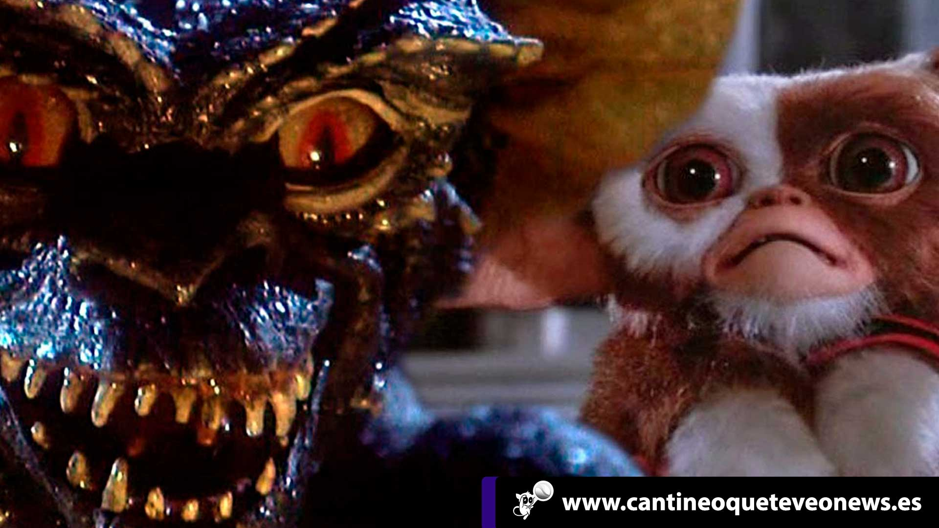 Cantineoqueteveo News - Gremlins -regresan